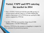 viettel vnpt and fpt entering the market in 2014
