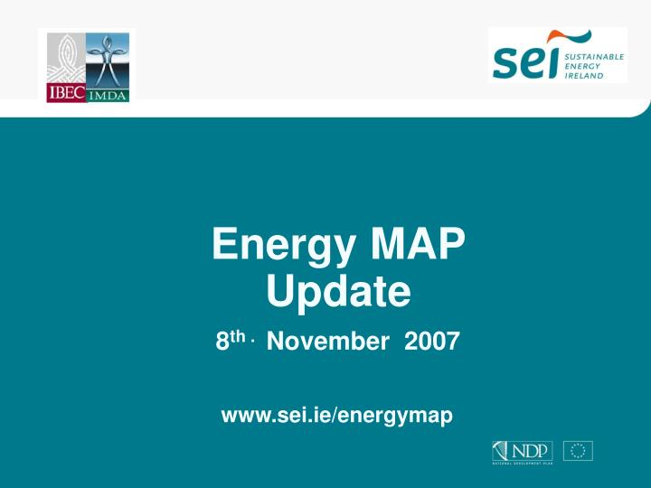 Energy map update 8 th november 2007