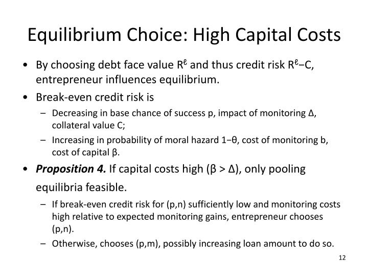 Equilibrium Choice: High Capital Costs