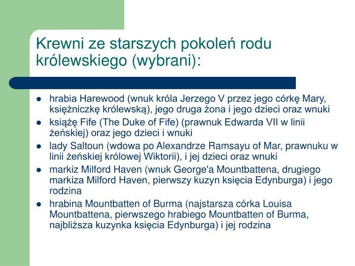Krewni ze starszych pokoleń rodu królewskiego (wybrani):