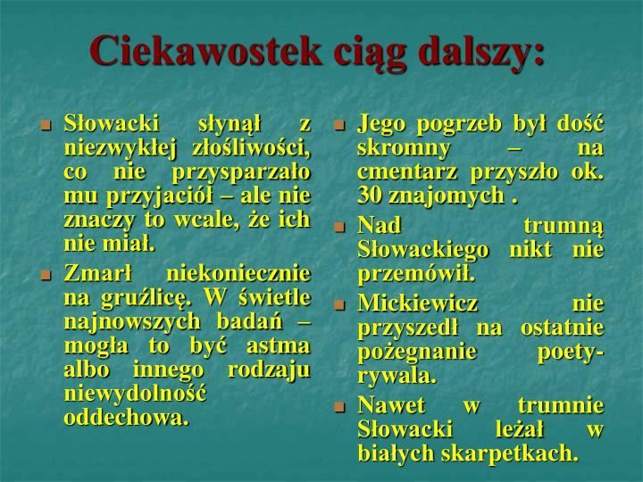 Słowacki słynął z niezwykłej złośliwości, co nie przysparzało mu przyjaciół – ale nie znaczy to wcale, że ich nie miał.