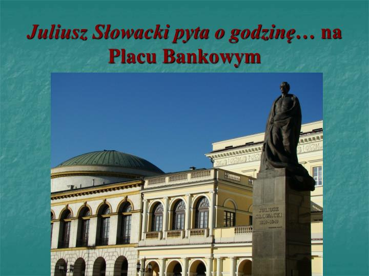 Juliusz Słowacki pyta o godzinę