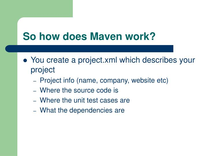 So how does Maven work?