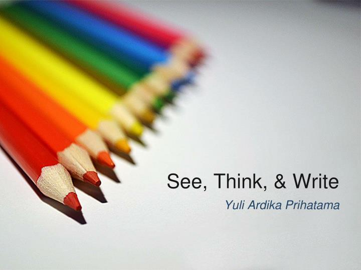 See, Think, & Write