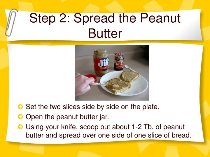Step 2 spread the peanut butter