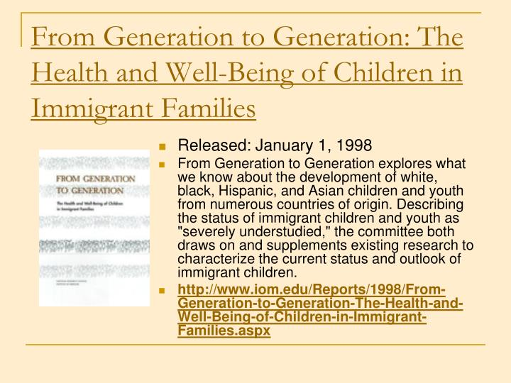 From Generation to Generation: The Health and Well-Being of Children in Immigrant Families