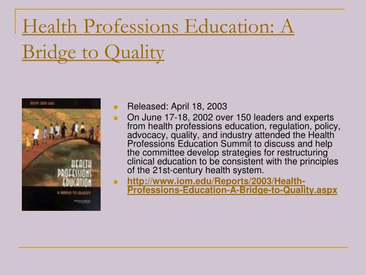 Health Professions Education: A Bridge to Quality