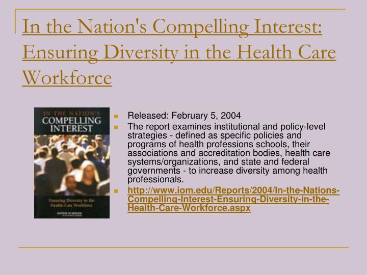 In the Nation's Compelling Interest: Ensuring Diversity in the Health Care Workforce