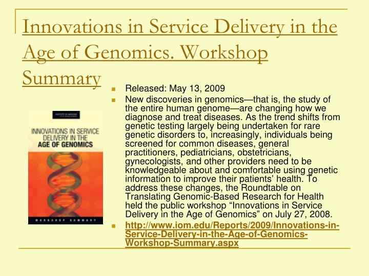 Innovations in Service Delivery in the Age of Genomics. Workshop Summary