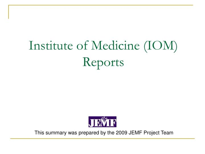 Institute of medicine iom reports