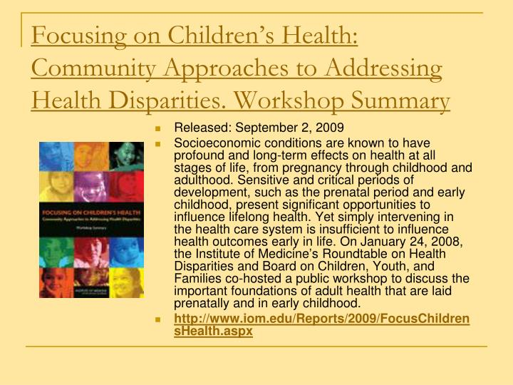 Focusing on Children's Health: Community Approaches to Addressing Health Disparities. Workshop Summary