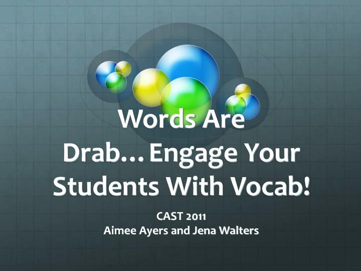 Words are drab engage your students with vocab