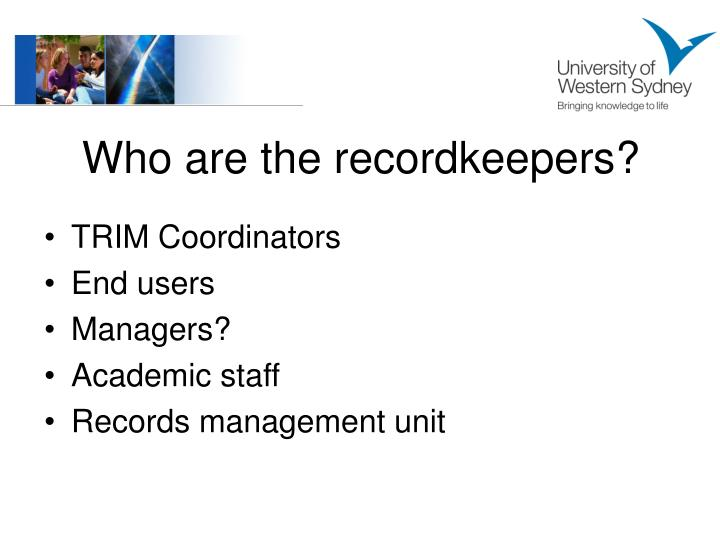 Who are the recordkeepers?