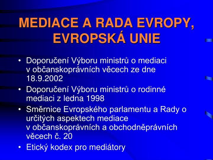 MEDIACE A RADA EVROPY