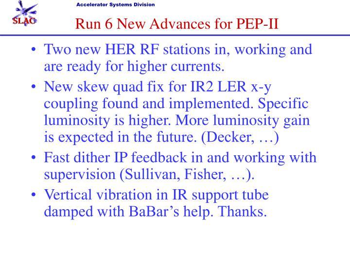Run 6 New Advances for PEP-II