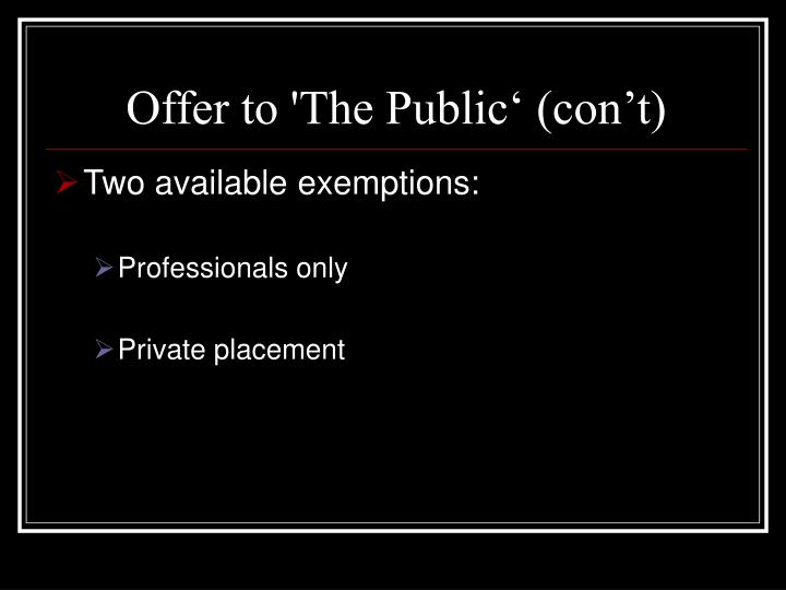Offer to 'The Public' (con't)