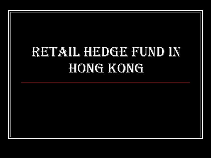 Retail Hedge Fund in Hong Kong