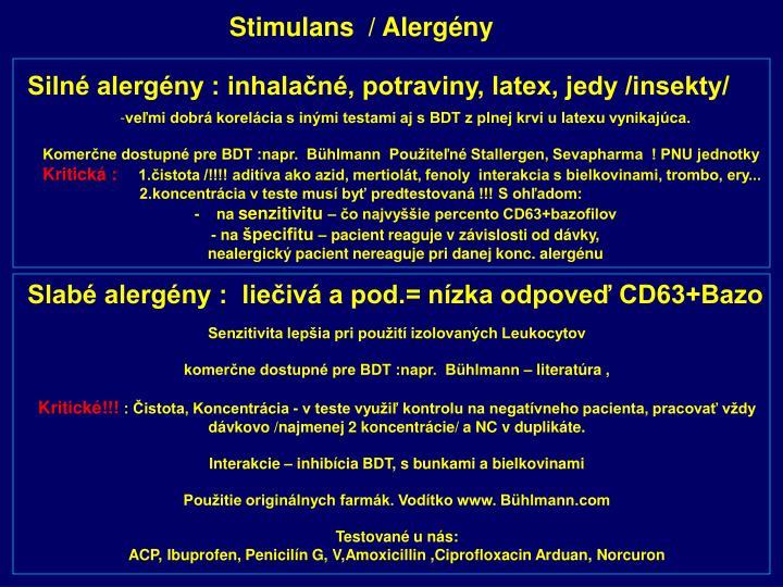 Stimulans  / Alergény