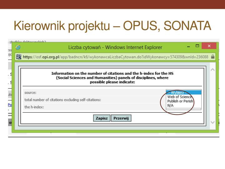 Kierownik projektu – OPUS, SONATA