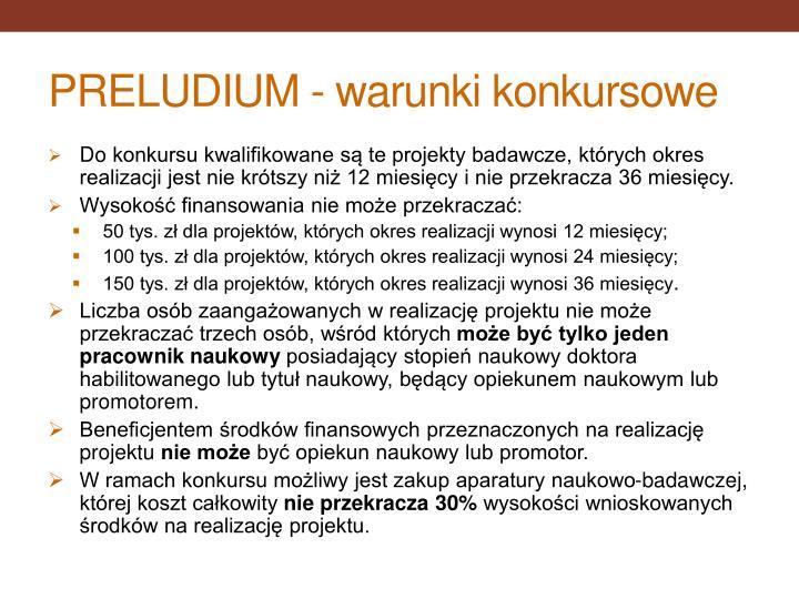PRELUDIUM - warunki konkursowe