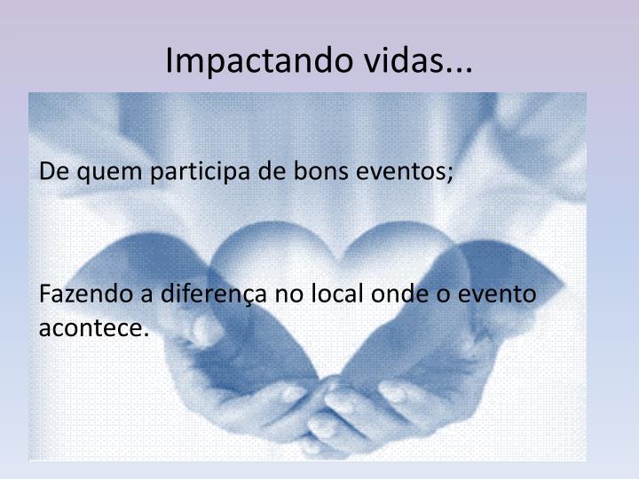 Impactando vidas...