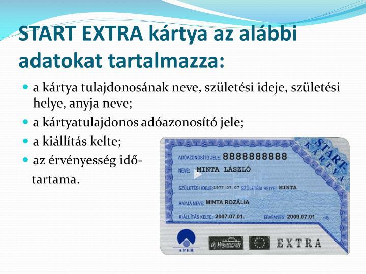 START EXTRA kártya az alábbi adatokat tartalmazza: