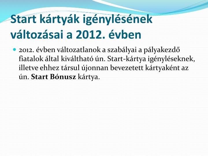 Start kártyák igénylésének változásai a 2012. évben