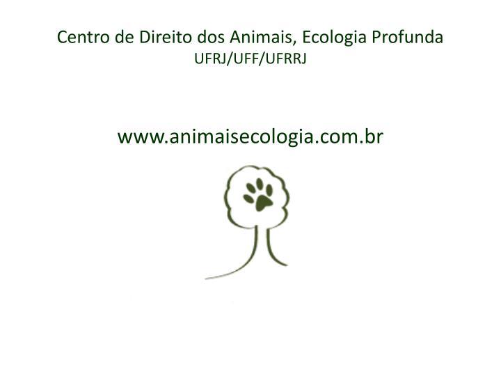 Centro de Direito dos Animais, Ecologia Profunda