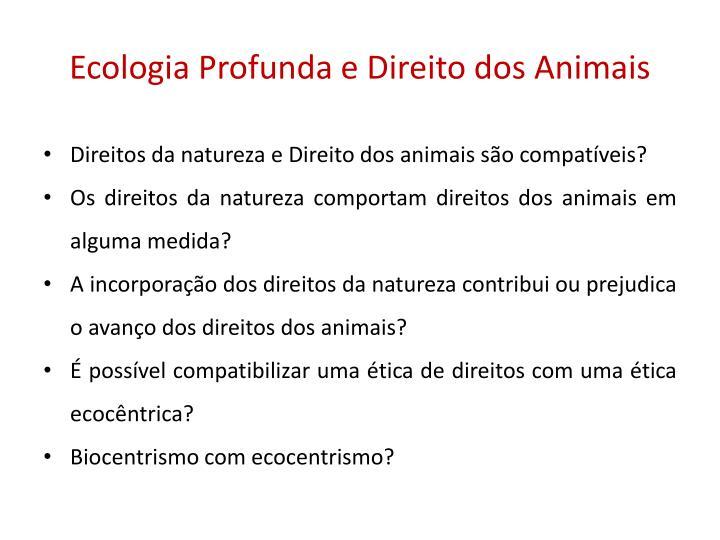 Ecologia Profunda e Direito dos Animais