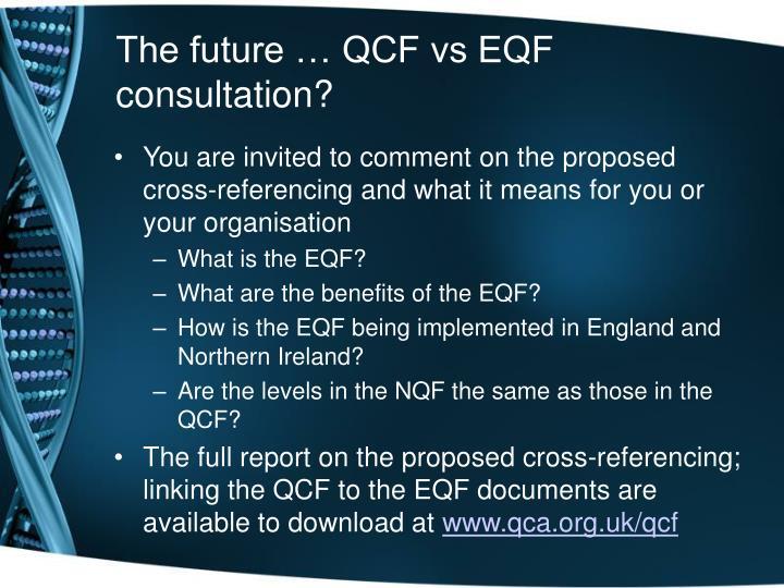 The future … QCF vs EQF consultation?