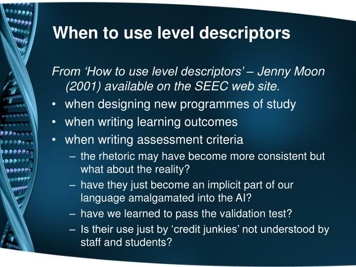 When to use level descriptors