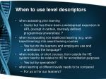 when to use level descriptors1