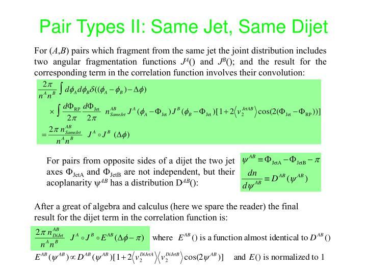 Pair Types II: Same Jet, Same Dijet