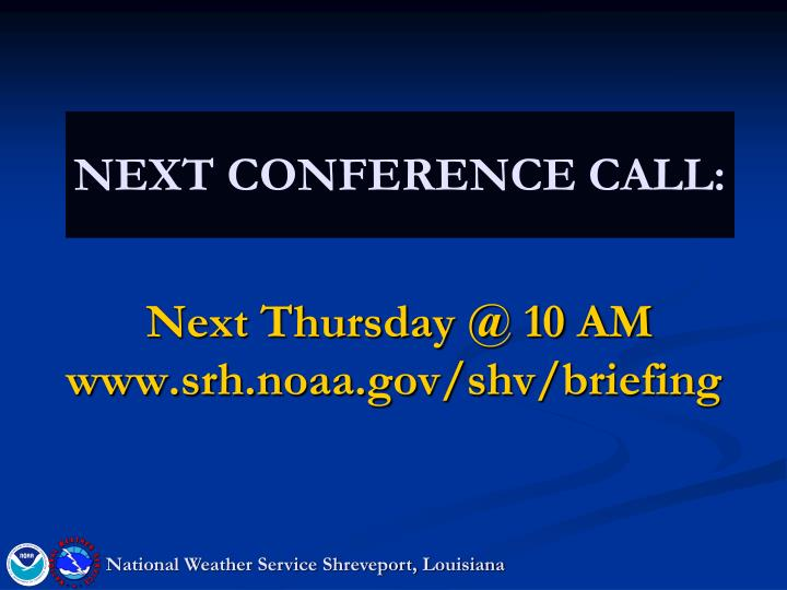 NEXT CONFERENCE CALL: