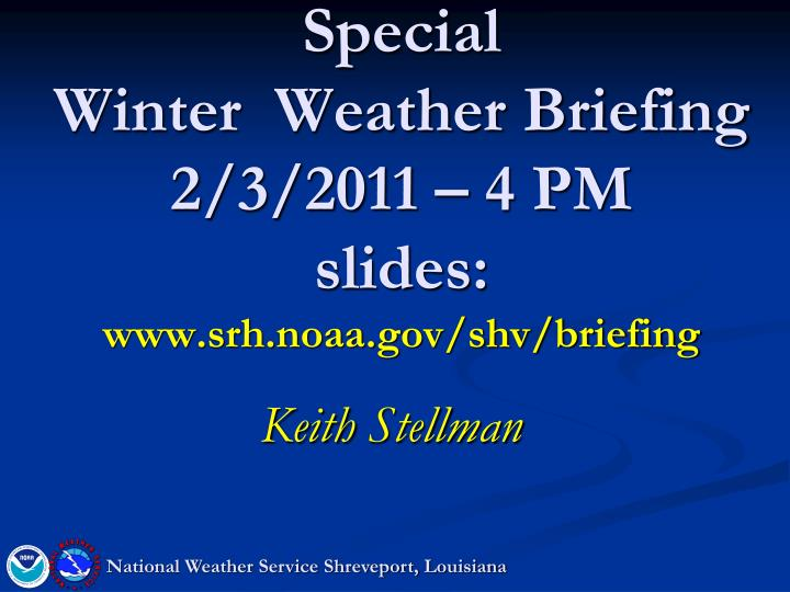 Special winter weather briefing 2 3 2011 4 pm slides www srh noaa gov shv briefing