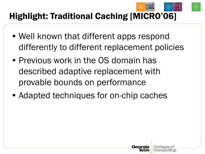 Highlight: Traditional Caching [MICRO'06]