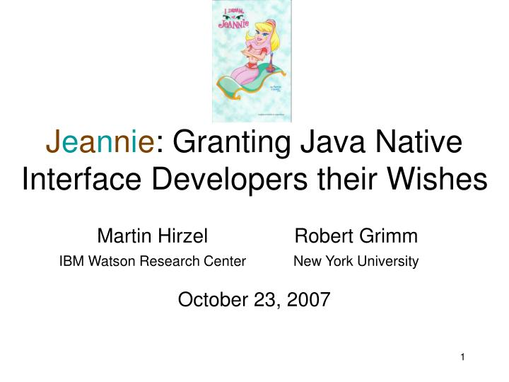 J e a n n i e granting java native interface developers their wishes