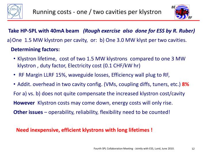 Running costs - one / two cavities per klystron