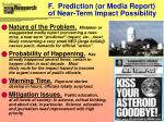 f prediction or media report of near term impact possibility