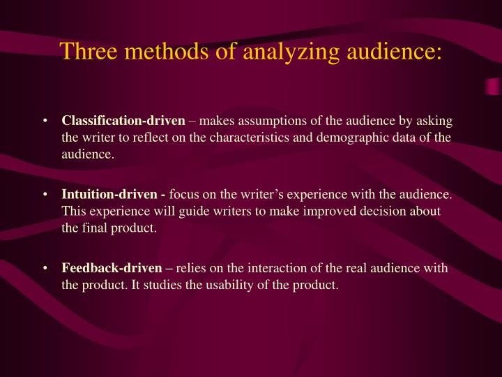 Three methods of analyzing audience:
