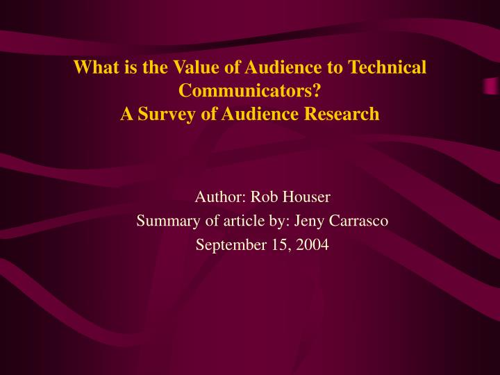 What is the value of audience to technical communicators a survey of audience research