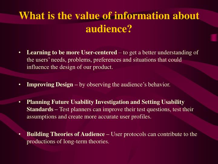 What is the value of information about audience?