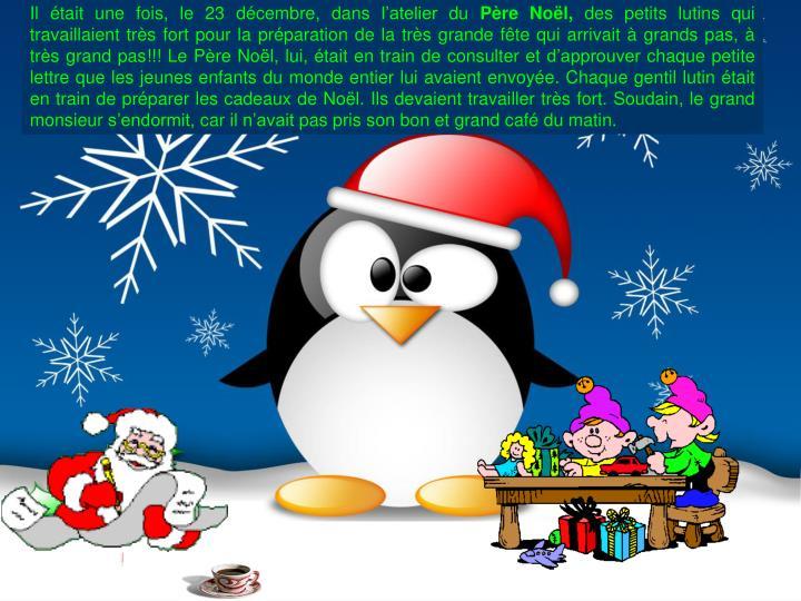 Il était une fois, le 23 décembre, dans l'atelier du