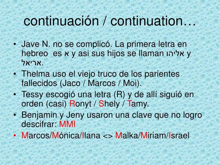 continuación / continuation…