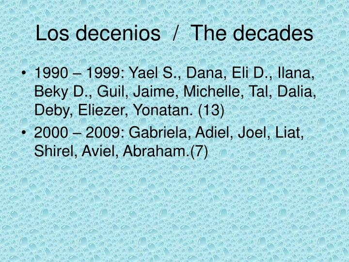Los decenios  /  The decades