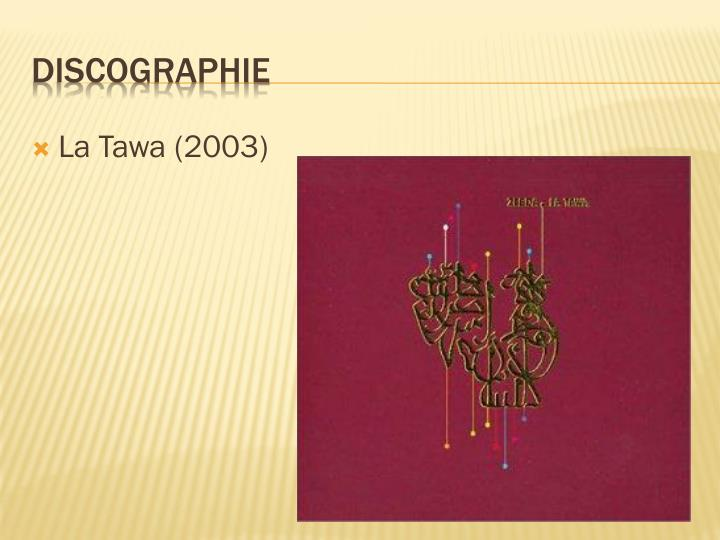 La Tawa (2003)