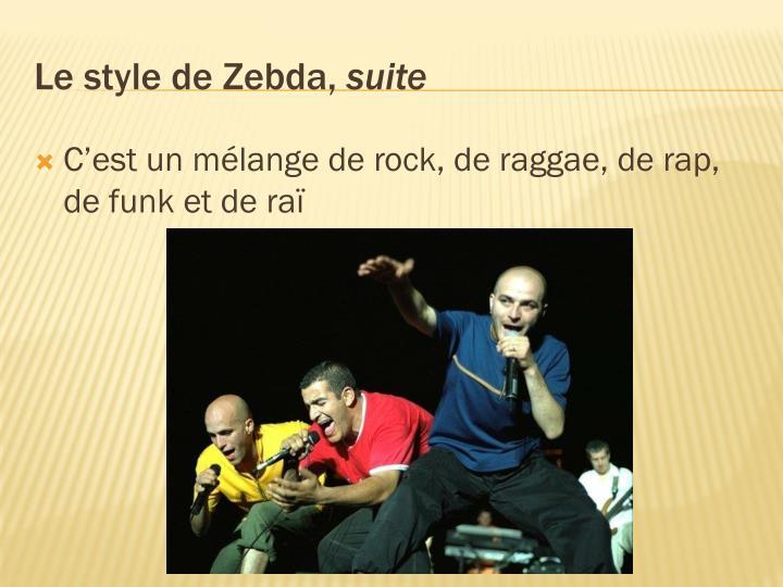 C'est un mélange de rock, de raggae, de rap, de funk et de raï