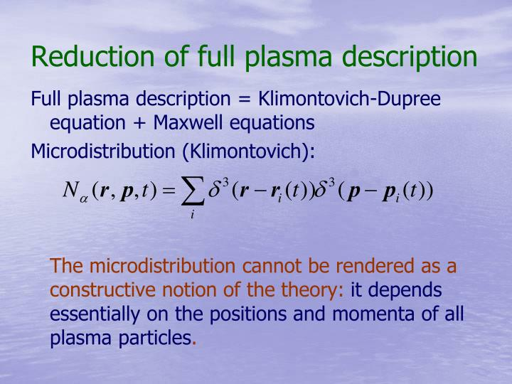 Reduction of full plasma description