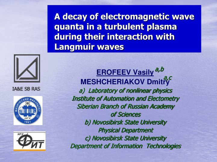 A decay of electromagnetic wave quanta in a turbulent plasma during their interaction with Langmuir ...