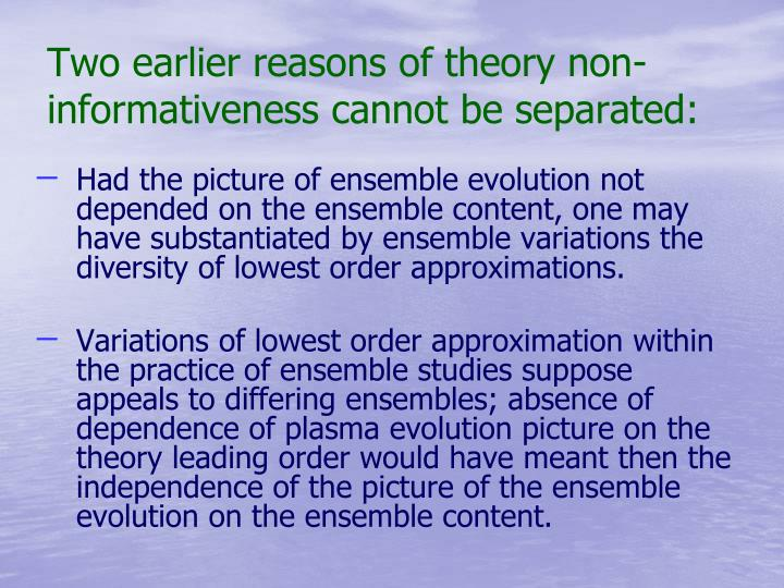 Two earlier reasons of theory non-informativeness cannot be separated: